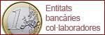 05 - Entitats bancàries col·laboradores